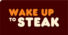 Wake Up To Steak